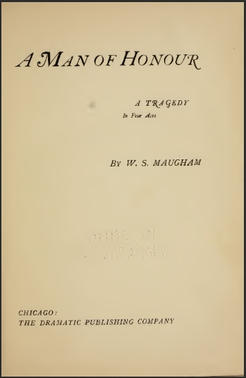 A Man Of Honour A Tragedy In Four Acts William Somerset Maugham