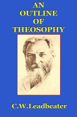 An Outline of Theosophy C.W.Leadbeater