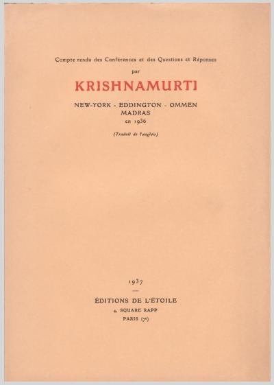 Compte Rendu Des Conferences Et Des Questions Et Reponses Par Krishnamurti New York Eddington Ommen Madras 1936 Jiddu Krishnamurti Traduit De L'Anglais (1937)