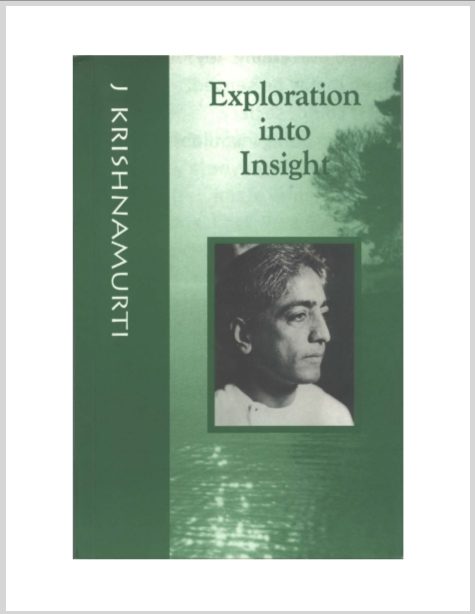 Exploration Into Insight  J. Krishnamurti
