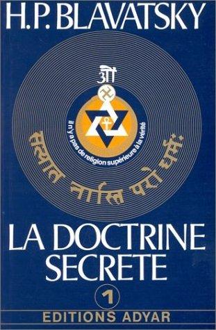 La Doctrine Secrete - Tome 1 H P Blavatsky