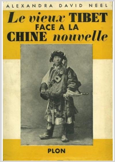 Le Vieux Tibet Face A La Chine Nouvelle Alexandra David Neel