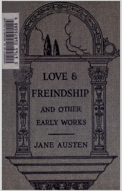Love and freindship [i.e. friendship] : and other early works Jane Austen