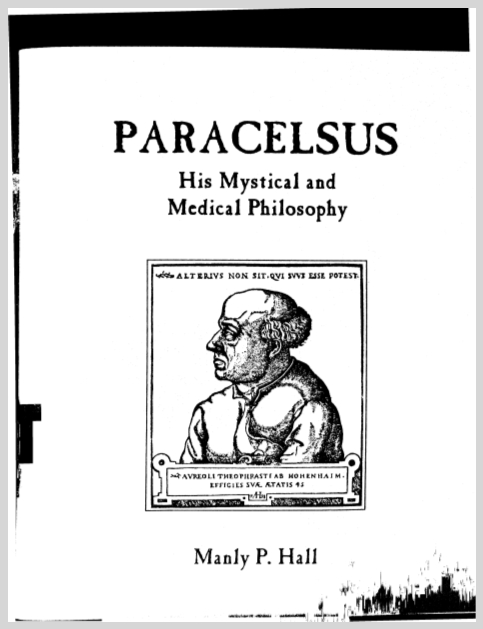 Paracelsus His Mystical And Medical Philosophy  Manly Palmer Hall