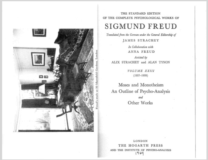 Sigmund Freud Volume 23 Moses And Monotheism An Outline Of Psycho-Analysis And Other Works Translated From The German Under The General Editorship Of James Strachey In Collaboration with Anna Freud Assisted By Alix Strachey And Alan Tyson