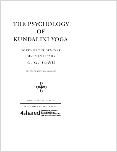 The Psychology Of Kundalini Yoga Carl Gustav Jung Notes Of The Seminar Given In 1932 By C. G. JUNG Edited By Sonu Shamdasan