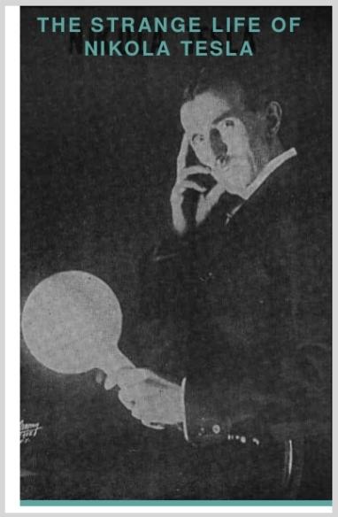 The Strange Life Of Nikola Tesla  Nikola Tesla