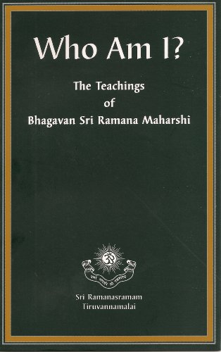 Who Am I? (Nan Yar?) The Teachings of Bhagavan Sri Ramana Maharshi