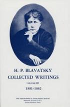 Collected Writings Volume   III (1881-1882) H.P.Blavatsky