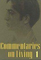 Commentaries On Living 1 (1956)  J. Krishnamurti
