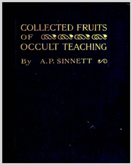 CollectedFruitsOfOccultTeachingAPSinnettTextVersion.jpg