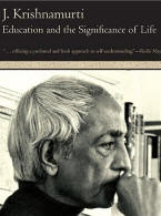 Education and the Significance of Life (1953)  J. Krishnamurti