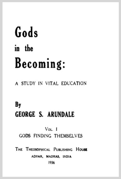 GodsInTheBecomingAStudyInVitalEducationVol1GeorgeSArundale1936.jpg