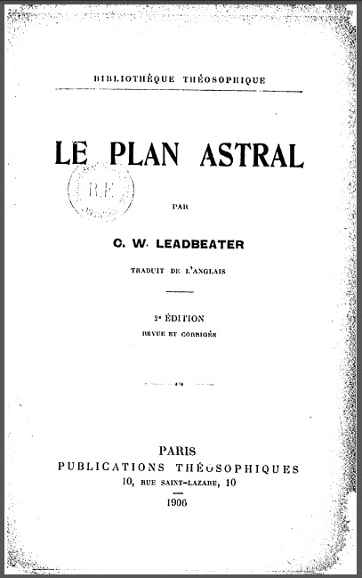 Le plan astral  CW Leadbeater French Translation Original Title The Astral Plane