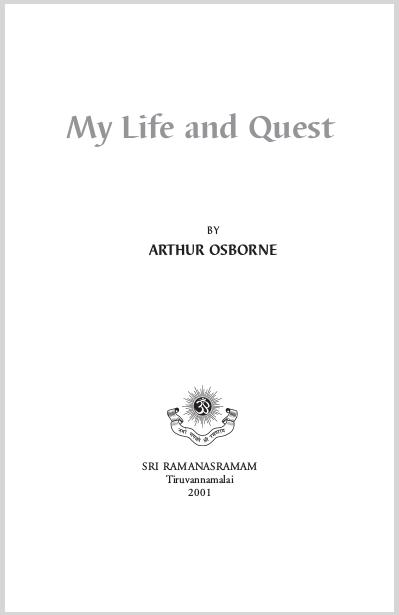 My Life And Quest  Arthur Osborne