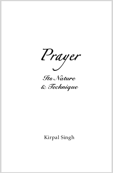 PrayerItsNatureAndTechniqueKirpalSingh.jpg