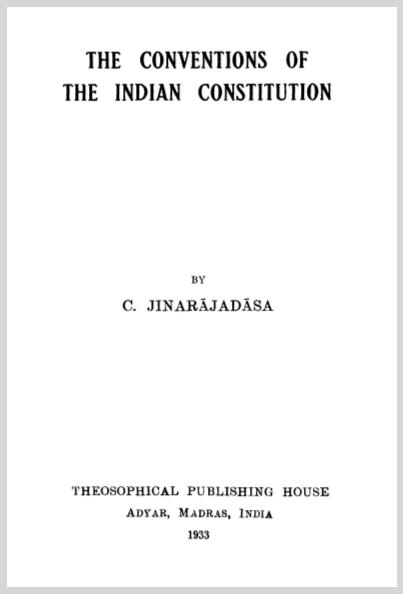 TheConventionOfTheIndiaConstitutionCJinarajadasa.jpg