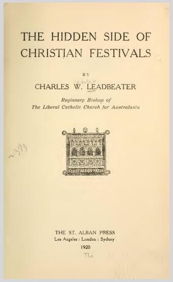 The Hidden Side Of Christian Festivals (1920) C.W.Leadbeater