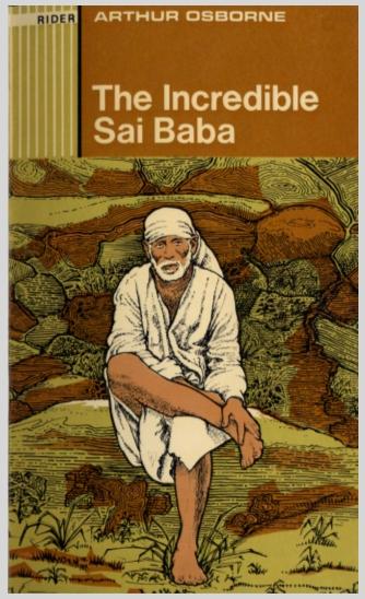 The Incredible Sai Baba  Arthur Osborne