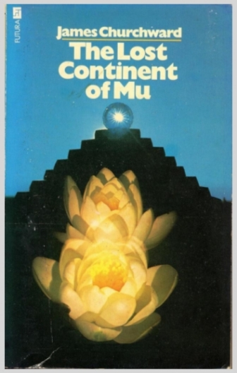 The Lost Continent Of Mu  James Churchward (1974)