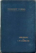 Thought Forms (1901) Annie Besant and C.W.Leadbeater