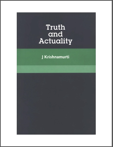 TruthAndActualityJKrishnamurti.jpg